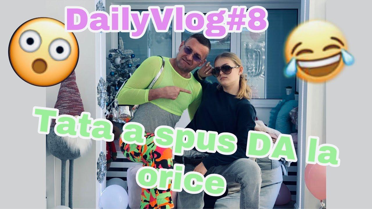Daily Vlog | TATA SPUNE DA TIMP DE 24 ORE?| Tata s-a transformat in fata ?