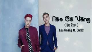 Não cá vàng (No Rap) - Only C