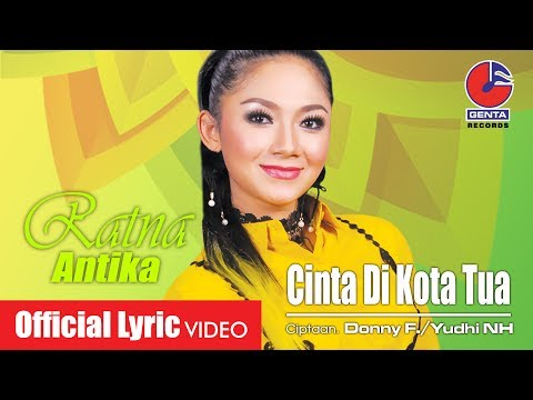 RATNA ANTIKA (OM. MALIKA) - CINTA DI KOTA TUA - Official Lyric Video
