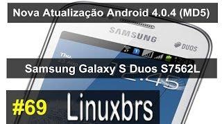 Samsung Galaxy S Duos GT - S7562 - Nova Atualização do Android 4.0.4 (MD5)  - PT-BR - Brasil