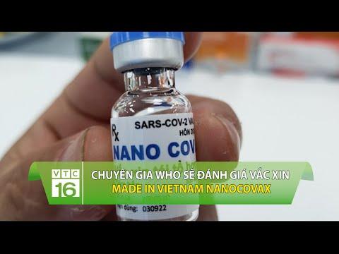 Chuyên gia WHO sẽ đánh giá vắc xin Made in VietNam Nanocovax | VTC16