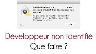"""""""Impossible d'ouvrir, car cette app provient d'un développeur non identifié"""" Que faire ?"""