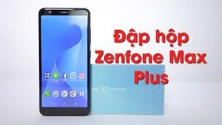 Đập hộp ZenFone Max Plus (M1): Định nghĩa lại dòng ZenFone Max