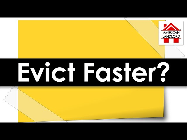 Can a Landlord Evict a Tenant Faster? | American Landlord