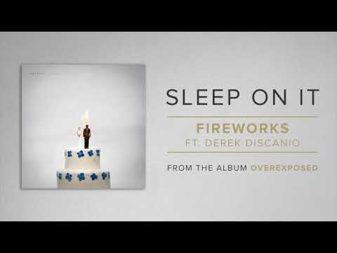 "Sleep On It Releases New Song ""Fireworks"""