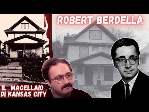 ROBERT BERDELLA: IL MACƎLLA!O DI KANSAS CITY