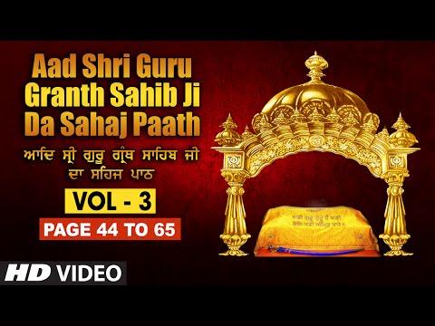 Aad Sri Guru Granth Sahib Ji Da Sahaj Paath (Vol - 3) | Page No. 44 to 65 | Bhai Pishora Singh Ji