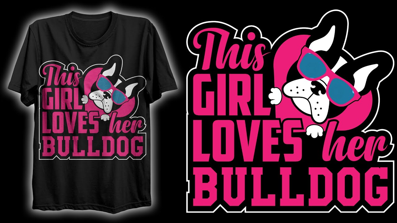 BULLDOG Lovers T-Shirt Design | Bulldog T-Shirt Design For Girls | T-Shirt Design In Illustrator