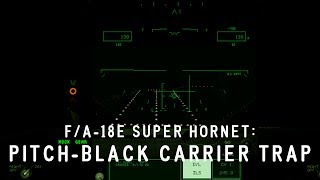 [DI F/A-18E Super Hornet] Pitch-Black Carrier Trap (Episode #1)