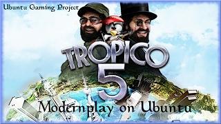 Modernplay on Ubuntu (Linux): Tropico 5 (Steam)
