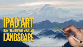 HOW TO PAINT REALISTIC LANDSCAPE 1: Mountains in the mist painting tutorial iPad Pro + Apple Pencil