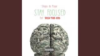 Stay Focused (feat. Rich The Kid)