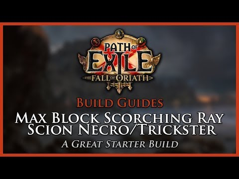 Path of Exile [3.2] - Max Block Scorching Ray Scion Necro/Trickster Build - League Starter
