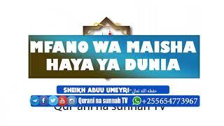 MAISHA YA DUNIA:SHEIKH ABUU UMEYRI- Allah amuhifadhi