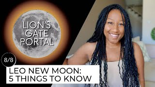New Moon August 8th! 5 Things to Know ♌️🔮✨