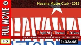 Watch Online : Havana Motor Club (2015)