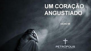 Culto dia 16-04-2020 - Salmo 38 - Um coração Angustiado