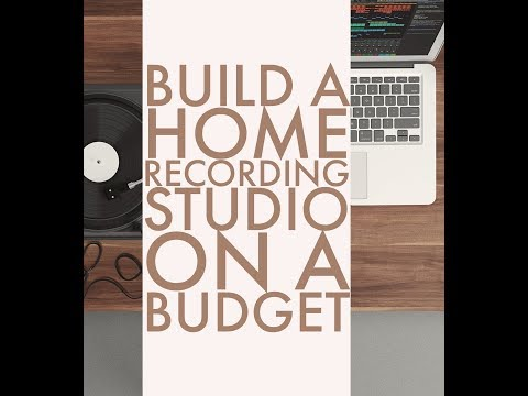 Build an awesome home recording studio on budget