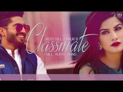 Classmate  Jassi Gill & Kaur B Full Audio Song