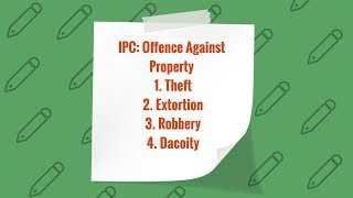Offence Against Property (Lecture 1) : Indian Penal Code