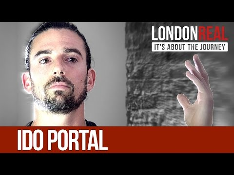 Ido Portal - Just Move - PART 1/2 | London Real