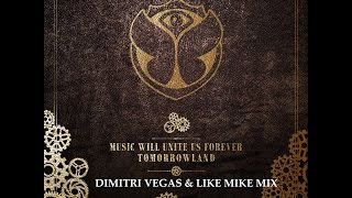 tomorrowland 2014 music will unite us forever dimitri vegas like mike mix