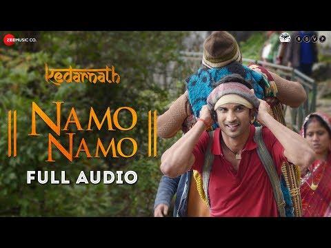 Namo Namo - Full Audio   Kedarnath   Sushant Rajput   Sara Ali Khan   Abhishek K   Amit T  Amitabh B