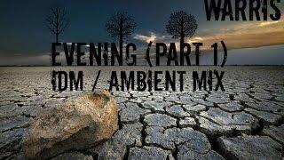 Evening (part 1) - IDM / Ambient mix - June 2015