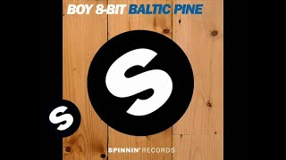 Boy 8-bit - Baltic Pine (Baramuda Remix)