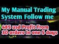 My Manual Forex Trading System & Plan 485 usd profit in 5 days. Follow my system. 2018.03 by Asir