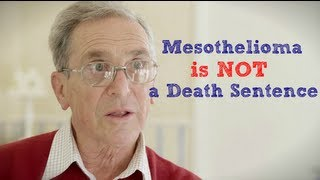 Mesothelioma Survival - Why Mesothelioma is NOT a Death Sentence