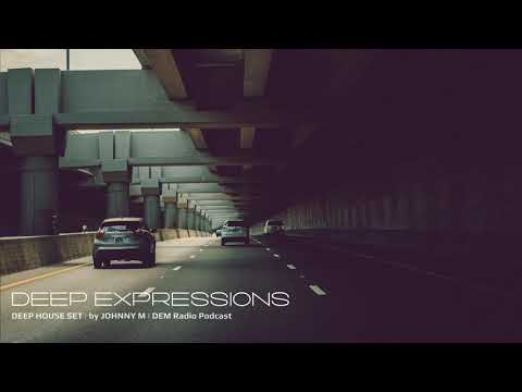 Deep Expressions   2021 Deep House Set   DEM Radio Podcast   By Johnny M
