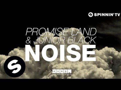 Promise Land & Junior Black - Noise (OUT NOW)