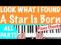 How To Play LOOK WHAT I FOUND A Star Is Born Lady Gaga Piano Chords Tutorial mp3