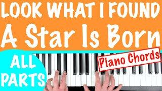 How to play 'LOOK WHAT I FOUND' - A Star Is Born (Lady Gaga) | Piano Chords Tutorial Video