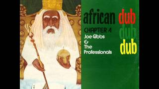 Joe Gibbs and The Professionals - African Dub All-Mighty Chapter Four - 01 - Crucial Attempt