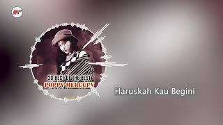 Poppy Mercury - Haruskah Kau Begini (Official Audio)