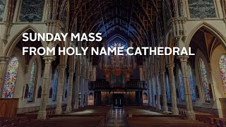 Sunday Mass in English from Holy Name Cathedral – 4/11/2021