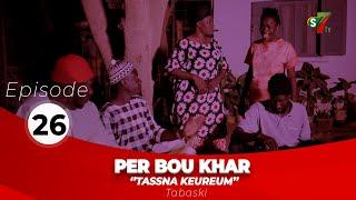 Per Bou Khar Tassna Keureum – Episode 26 avec Radia et Collé