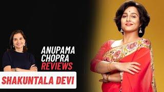 Shakuntala Devi | Bollywood Movie Review by Anupama Chopra | Vidya Balan | Sanya Malhotra