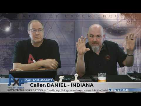 The Only Deist in Indiana | Daniel - Indiana | Atheist Experience 21.18