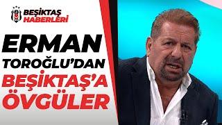Erman Toroğlu, Beşiktaş'ı Öve Öve Bitiremedi / Beşiktaş 7 - 0 Hatayspor Maç Sonu Yorumları