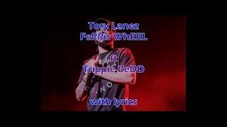 Tory Lanez - FeRRis WhEEL ft Trippie Redd with Lyrics