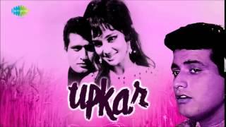 Kasme Wade Pyar Wafa - Upkar [1967]  - Manna Dey