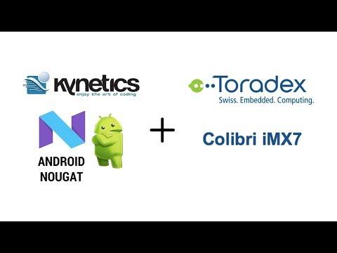 Android i MX7D - Toradex Colibri i MX7D | Kynetics