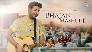 Bhajan Mashup 2 | Jigardan Gadhavi | @Jigrra
