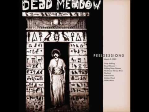Dead Meadow - Peel Sessions (2001 - Full Album)