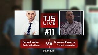 Norbert Ludian (Trader Indywidualny) vs Krzysztof Powierza (Trader Indywidualny), #11 TJS Live