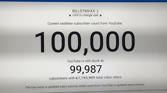 100,000 YouTube subscriber Realtime live count as it happened