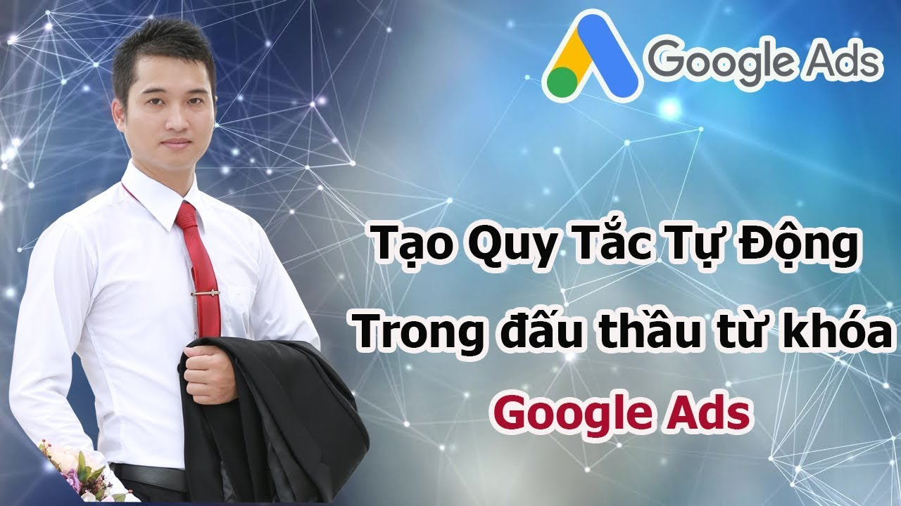 Hướng Dẫn Tạo Quy Tắc Tự Động Từ Khóa Trong Google Adwords 2019 (giao diện mới Google Ads)